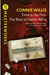 Time is the Fire: The Best of Connie Willis (S.F. MASTERWORKS) Kindle Edition