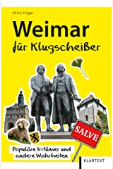 Weimar für Klugscheißer: Populäre Irrtümer und andere Wahrheiten (Thüringen Bibliothek) Taschenbuch