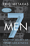 Seven Men: And the Secret of Their Greatness (English Edition)