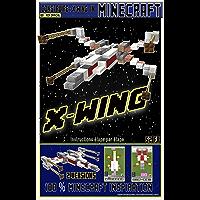 Construire un X-Wing dans Minecraft: Construire un X Wing (Star Wars) dans Minecraft (Star Wars France t. 2)