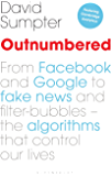 Outnumbered: From Facebook and Google to Fake News and Filter-bubbles – The Algorithms That Control Our Lives