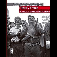 Fiesta y drama. Nuevas historias de la Unidad Popular (Spanish Edition)