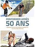 Performer après 50 ans: Comment rester en forme et compétitif tout au long de sa vie