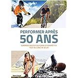 Performer après 50 ans : Comment rester en forme et compétitif tout au long de sa vie (Endurance)