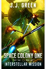 Interstellar Mission - A Space Colonization Epic Adventure (Space Colony One, Part Two Book 1) Kindle Edition