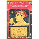 Light on Life: An Introduction to the Astrology of India (Arkana)
