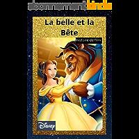 LA BELLE ET LA BÊTE HISTOIRE DU FILM DISNEY: HISTOIRE DE DISNEY AVEC ILLUSTRATIONS ANIMÉES -HISTOIRE DE FILM-