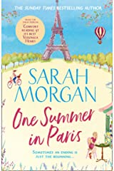 One Summer In Paris: The new uplifting and feel good summer read from the Sunday Times bestselling Sarah Morgan Paperback