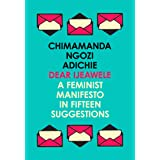 Dear Ijeawele, or a Feminist Manifesto in Fifteen Suggestions: The Inspiring Guide to Raising a Feminist