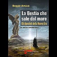 La bestia che sale dal mare - gli Apostoli della Nuova Era: Un thriller soprannaturale che ti coinvolgerà