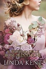 Il profumo delle rose selvatiche Formato Kindle