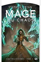 Mage du chaos: L'Âge des Ténèbres, T3 (French Edition) Kindle Edition