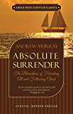 Absolute Surrender (Updated and Annotated): The Blessedness of Forsaking All and Following Christ (English Edition)