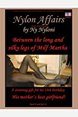 Between the long and silky legs of Milf Martha: A stunning gift for his 18th birthday: his mother´s best girlfriend! (Nylon Affairs Book 1) (English Edition) Kindle Ausgabe