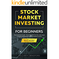 Stock Market Investing For Beginners : The Investment Guide - How to benefit from the crisis, invest in stocks and…