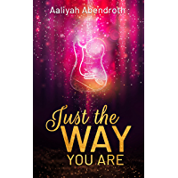 Just the Way You Are: Ein Second-Chance-Liebesroman