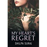 My Heart's Regret: A bittersweet, passionate second chance romance