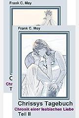 Chrissys Tagebuch - Teile I und 2: Chronik einer lesbischen Liebe Kindle Ausgabe