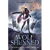 Wolf Shunned: A shifter fantasy romance (The Warrior Queen Legacy Book 1) (English Edition)