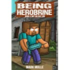 Being Herobrine (Book 5): Not an Easy Job (An Unofficial Minecraft Diary Book for Kids Ages 9 - 12 (Preteen)