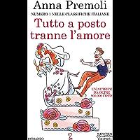 Tutto a posto tranne l'amore (Italian Edition)