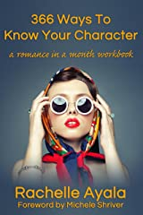 366 Ways To Know Your Character: A Romance In A Month Daily Writing Workbook (English Edition) Format Kindle