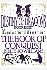 The Book of Conquest (The Destiny of Dragons 8) Kindle Edition