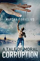 A Tale of Moral Corruption Kindle Edition