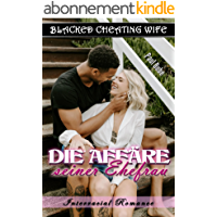 Blacked Cheating Wife: Die Affäre seiner Ehefrau - Interracial Romance (German Edition)