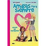 Amigas para siempre #2. !Arriba los corazones! (FICCIÓN KIDS)