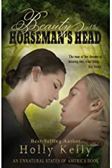 Beauty and the Horseman's Head (Unnatural States of America Book 2) Kindle Edition