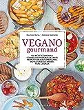 Vegano gourmand. Ediz. illustrata