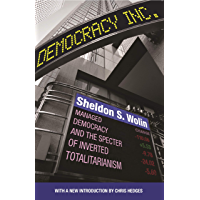 Democracy Incorporated: Managed Democracy and the Specter of Inverted Totalitarianism - New Edition (English Edition)