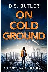 On Cold Ground (Detective Karen Hart Book 5) Kindle Edition