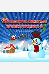 20 Beautiful Christmas Stories for Kids 2-6 (Bedtime Stories for Kids) Kindle Edition