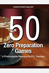 Fifty Zero Preparation Games: A Resource Book for EFL Teachers Kindle Edition