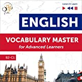 English Vocabulary Master for Advanced Learners: Listen & Learn - Proficiency Level B2-C1