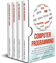COMPUTER PROGRAMMING: 4 books in 1: SQL for Beginners, C# for Beginners, C# for Intermediate, Hacking with Kali Linux, Everyt