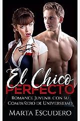 El Chico Perfecto: Romance Juvenil con su Compañero de Universidad (Novela de Romance Juvenil) Versión Kindle