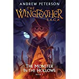 Monster in the Hollows: (Wingfeather Series 3)