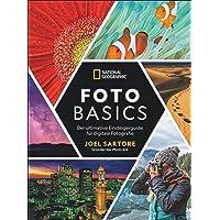 National Geographic: Foto-Basics - Der ultimative Einsteigerguide für digitale Fotografie. Fotografieren lernen von Joel…