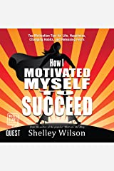 How I Motivated Myself to Succeed: Top Motivation Tips for Life, Happiness, Changing Habits, and Releasing Fears Audible Audiobook