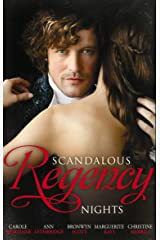 Scandalous Regency Nights: At the Duke's Service / The Rake's Intimate Encounter / Wicked Earl, Wanton Widow / The Captain's Wicked Wager / Seducing a Stranger Kindle Edition