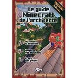 Le guide Minecraft de l'architecte - Version 1.10