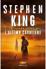 L'ultimo cavaliere - La Torre Nera I: Edizione riveduta e ampliata con nuova introduzione e prefazione dell'autore Formato Kindle
