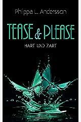 Tease & Please - hart und zart (Tease & Please-Reihe 3) Kindle Ausgabe