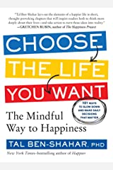 Choose the Life You Want: The Mindful Way to Happiness (English Edition) Kindle Ausgabe