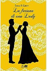 La Fortuna di una Lady (DriEditore Historical Romance) Formato Kindle