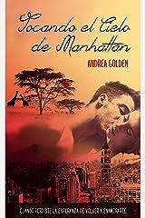Tocando el cielo de Manhattan: (NOVELA ROMÁNTICA CONTEMPORÁNEA, AVENTURAS) Versión Kindle