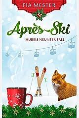 Après-Ski: Hubbis neunter Fall (Hubbi ermittelt 9) Kindle Ausgabe